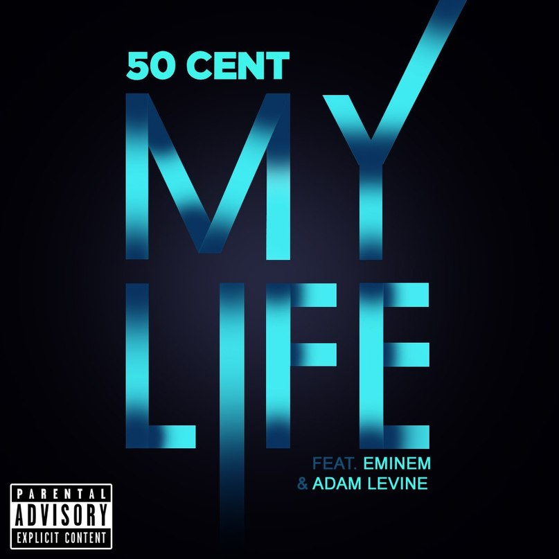 My Life 50 Cent Ft. Eminem & Adam Levine