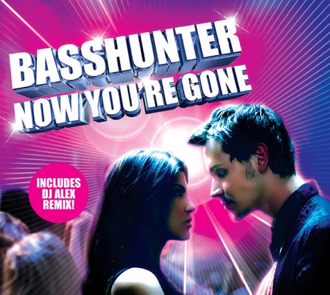 Now You're Gone Basshunter