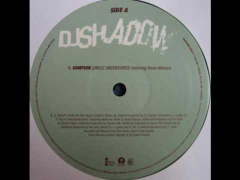 DJ Shadow Featuring Roots Manuva - GDMFSOB (UNKLE Uncensored Remix )