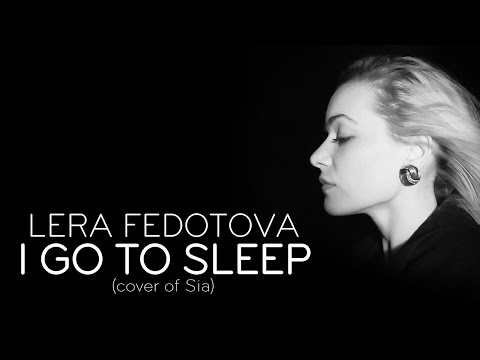 I go to sleep - Sia - Cover by Lera Fedotova