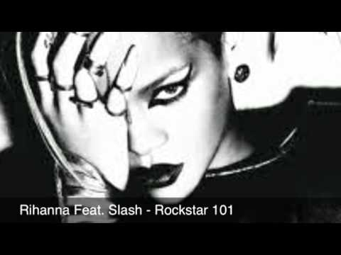 Rihanna - Rockstar 101 Feat. Slash Lyrics (Explicit)