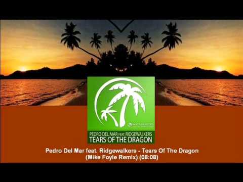 Pedro Del Mar feat. Ridgewalkers - Tears Of The Dragon (Mike Foyle Remix) [MAGIC043.03]