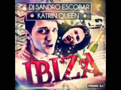 Dj Sandro Escobar Feat. Katrin Queen - Ibiza (Club Mix)