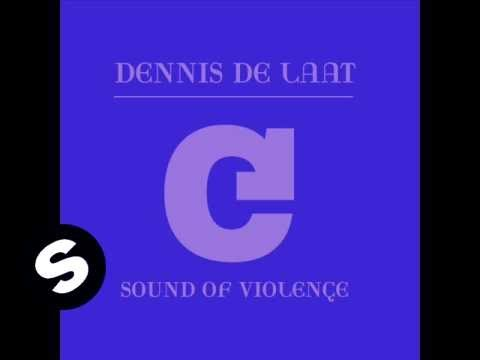 Dennis de Laat - Sound Of Violence (Main Mix)