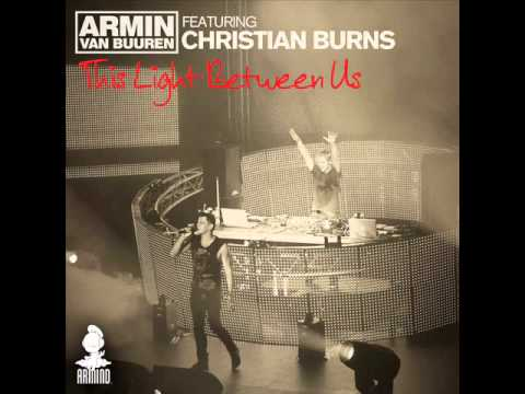 Armin van Buuren feat. Christian Burns - This Light Between Us (Armin's Great Strings Mix)