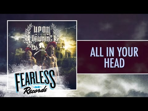 Upon This Dawning - All In Your Head (Track 8)