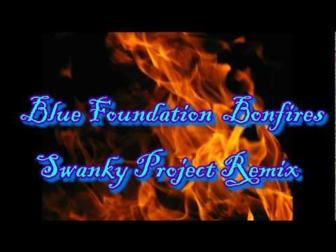 Blue Foundation - Bonfires (Swanky Project Remix)