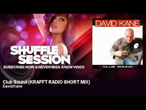David Kane - Club Sound - KRAFFT RADIO SHORT MIX - ShuffleSession