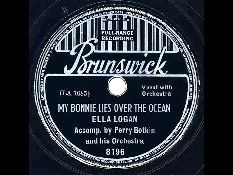 1938 Ella Logan - My Bonnie Lies Over The Ocean