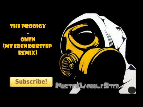 The Prodigy - Omen (Mt Eden Dubstep Remix)  [HD]