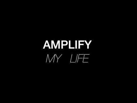 Takeaway Sound - Amplify My Life (Official Lyrics Video)
