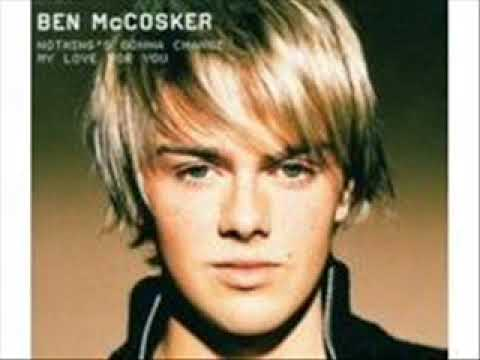 Ben McCosker - Nothing's gonna change my love for you