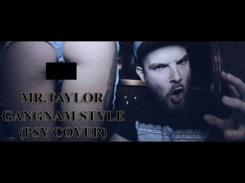 Mr.Taylor - Gangnam Style (PSY cover)