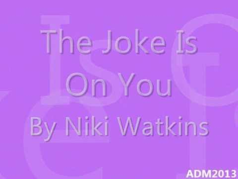 Niki Watkins - The Joke is On You (w/ lyrics)