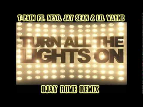 T-Pain ft Neyo, Jay Sean & Lil Wayne - Turn All The Lights On (DJay Rome Remix)