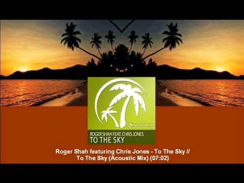 Roger Shah feat. Chris Jones - To The Sky (Acoustic Mix) [MAGIC017.04]
