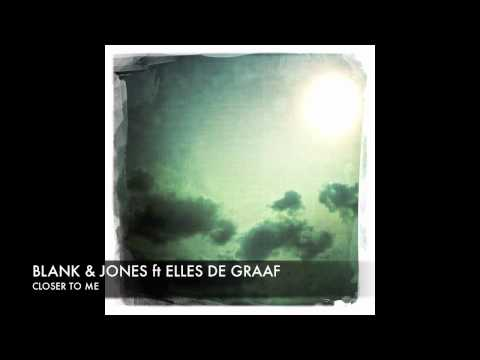 Blank and Jones feat. Elles - Closer to me