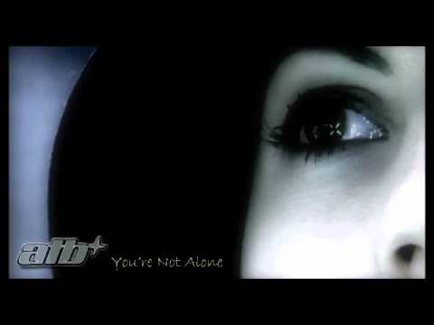 ATB - You're Not Alone (with lyrics)